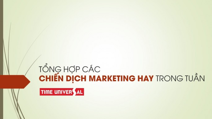 Time-universal-tong-hop-cac-chien-dich-marketing-hay-trong-tuan